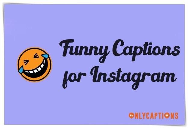 Funny Instagram Captions (2021)