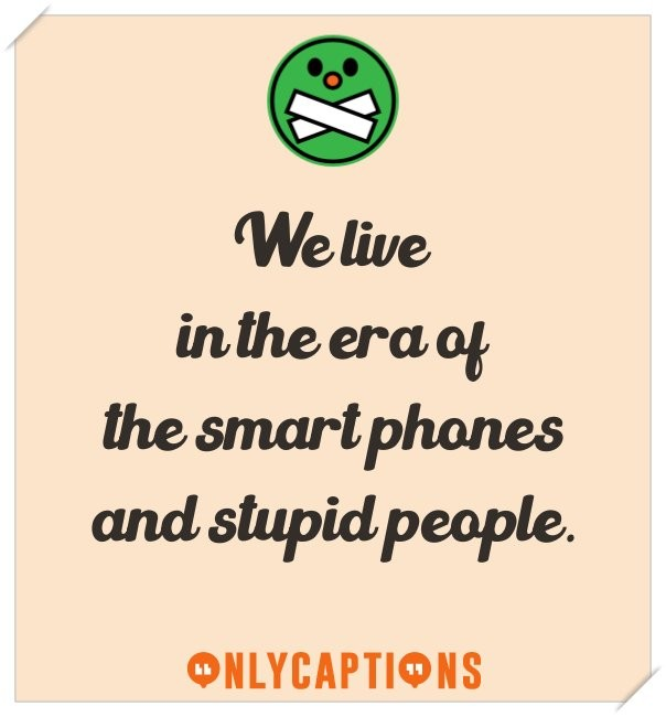 best instagram captions on stupid people-OnlyCaptions