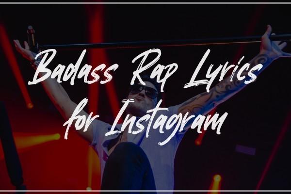 Badass Rap Lyrics Instagram Captions 2021