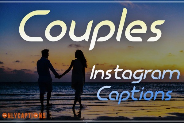 Instagram Captions For Couples (Lovers) 2021
