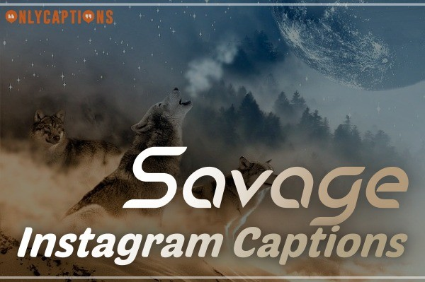 Savage Captions for Instagram (2021)