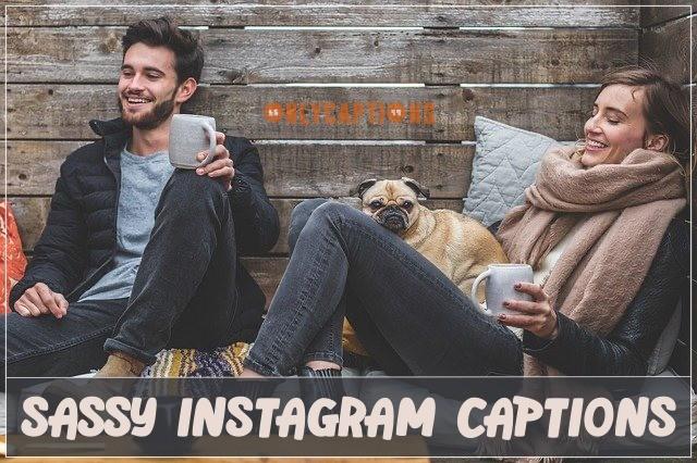 Sassy Captions for Instagram 2021 Girls, Boys, Best