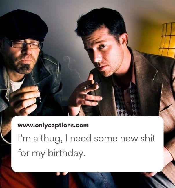 Thug Birthday Captions For Instagram (2021)