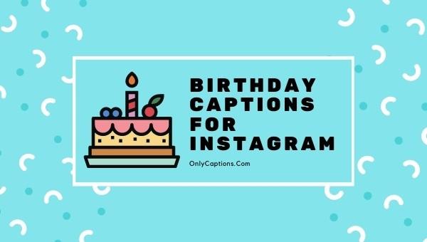 Birthday Captions for Instagram 2021