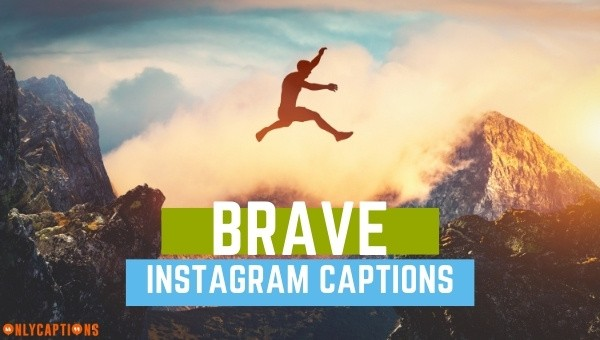 Brave Instagram captions 2021