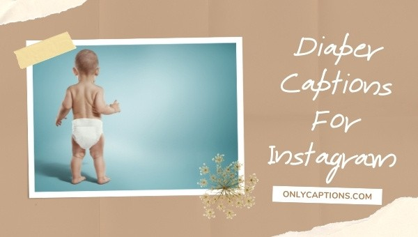 Diaper Captions For Instagram (2021)