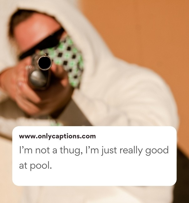 Good Thug Captions For Instagram (2021)