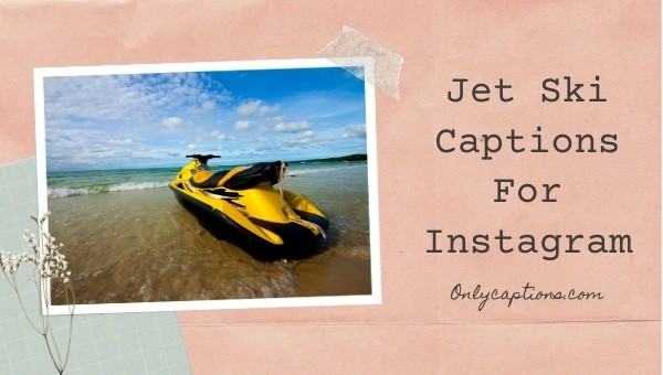 Jet Ski Instagram Captions 2021