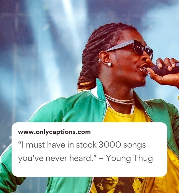 Young Thug Captions For Instagram (2021)