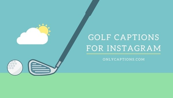 Golf Instagram Captions 2021