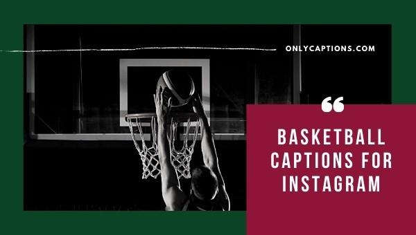 Basketball Instagram Captions 2021