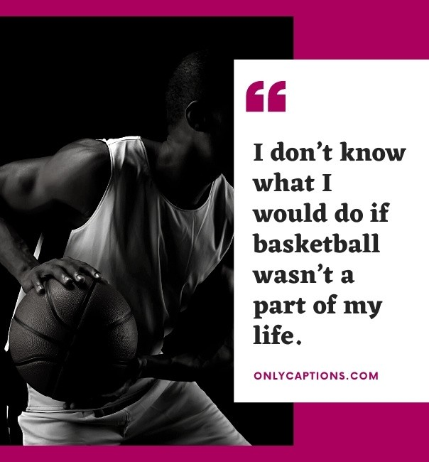 Best Basketball Captions For Instagram 2021