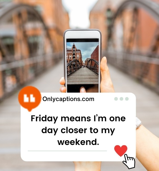 Best Friday Captions For Instagram 2021