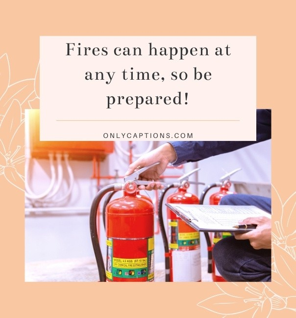 Fire Extinguisher Captions For Instagram (2021)