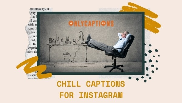 Chill Instagram Captions 2021